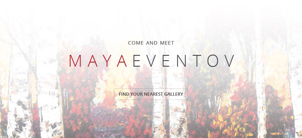 Come and Meet Maya Eventov