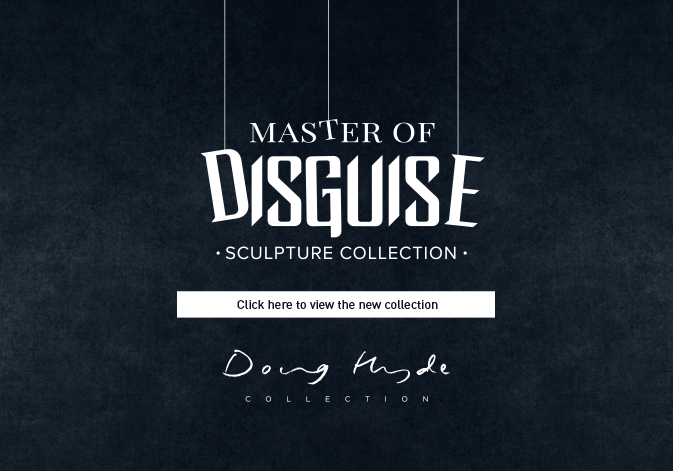 Doug Hyde Master of Disguise Sculpture Collection